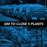 GM Closes Five Production Plants – ProClip Roundup Recap